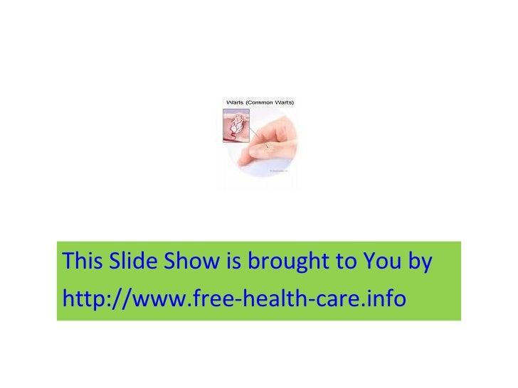 <ul><li>This Slide Show is brought to You by  </li></ul><ul><li>http://www.free-health-care.info </li></ul>