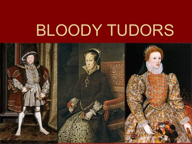 BLOODY TUDORS