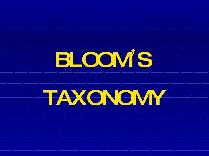 BLOOM ' S  TAXONOMY