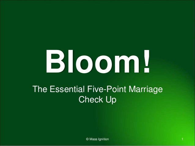 Bloom! The Essential Five-Point Marriage Check Up 1© Mass Ignition