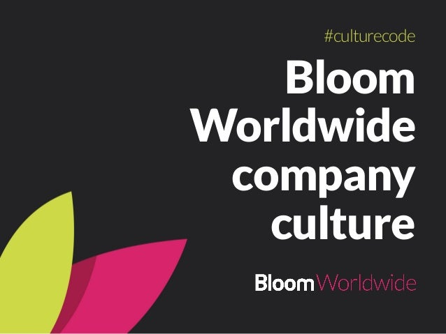 Bloom Worldwide company culture #culturecode