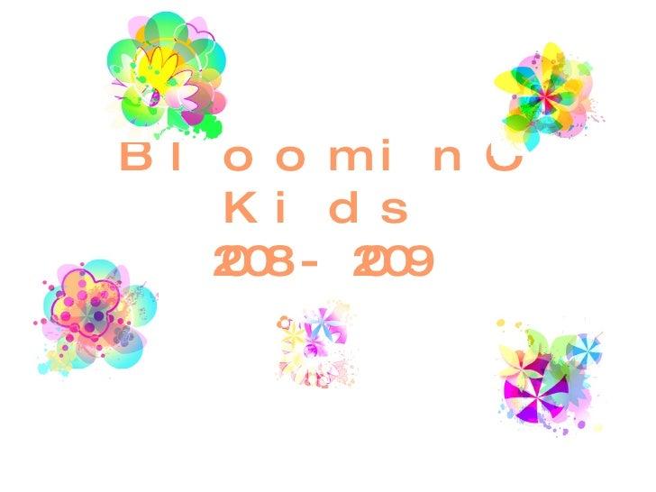Bloomin' Kids 2008-2009