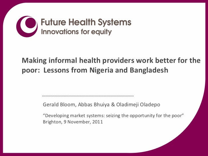 Making informal health providers work better for the poor: Lessons from Nigeria and Bangladesh