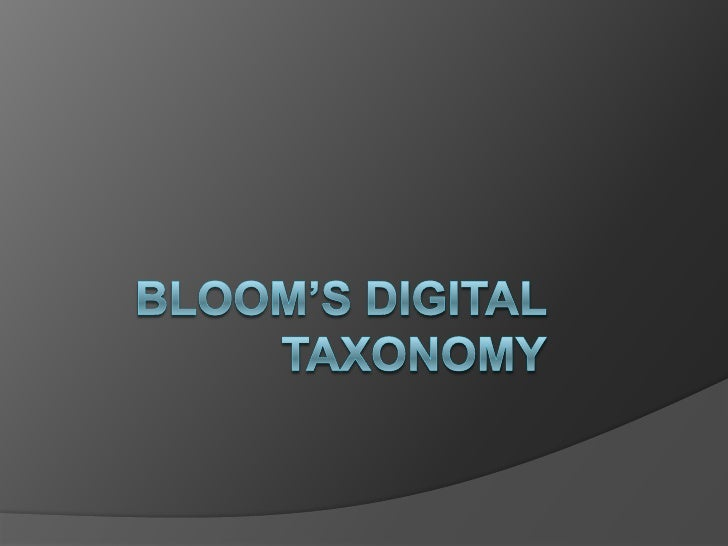 Table of Contents  Overview  Foundation  The Taxonomy Broken Down  The Digital Taxonomy Explained  Differences from B...