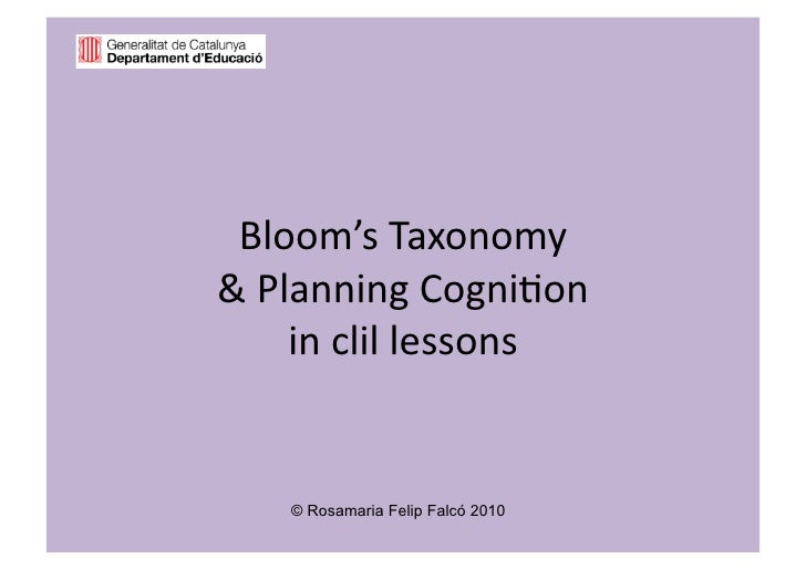 Bloom'sTaxonomy &PlanningCogni2on     inclillessons      © Rosamaria Felip Falcó 2010