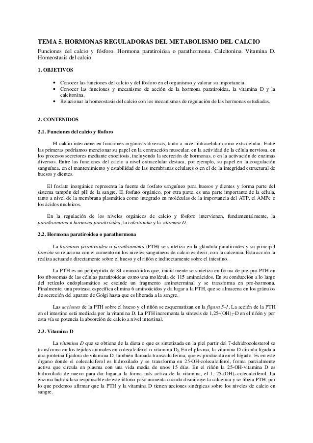 TEMA 5. HORMONAS REGULADORAS DEL METABOLISMO DEL CALCIOFunciones del calcio y fósforo. Hormona paratiroidea o parathormona...