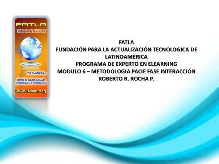 FATLAFUNDACIÓN PARA LA ACTUALIZACIÓN TECNOLOGICA DE                LATINOAMERICA      PROGRAMA DE EXPERTO EN ELEARNING MOD...