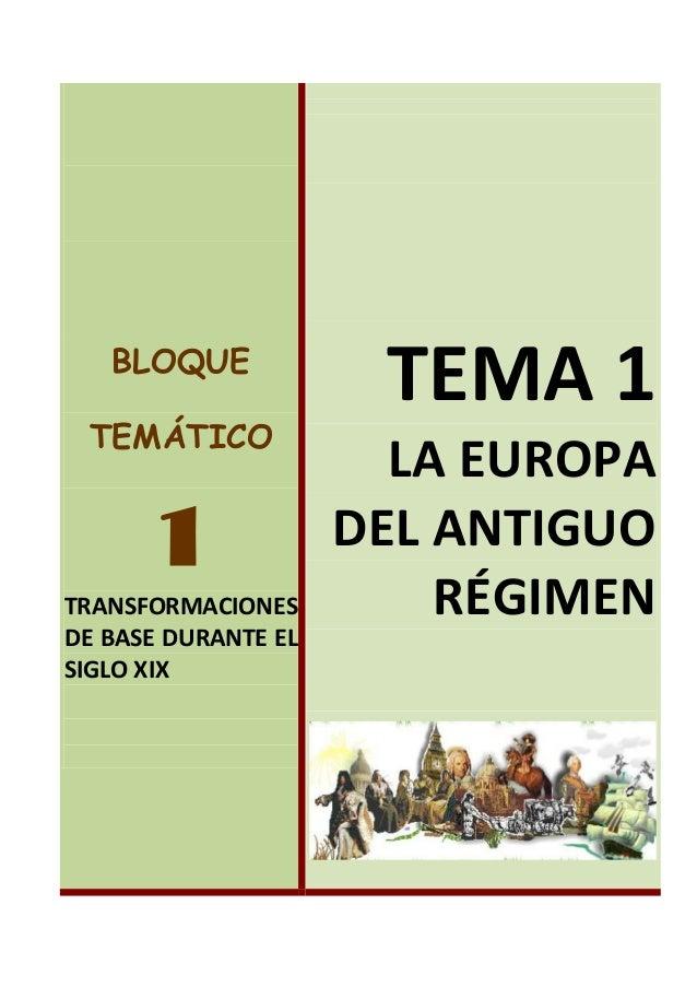 BLOQUE TEMÁTICO 1 TRANSFORMACIONES DE BASE DURANTE EL SIGLO XIX TEMA 1 LA EUROPA DEL ANTIGUO RÉGIMEN