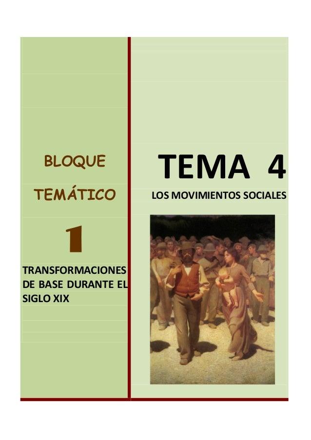 BLOQUE TEMÁTICO  1 TRANSFORMACIONES DE BASE DURANTE EL SIGLO XIX  TEMA 4 LOS MOVIMIENTOS SOCIALES