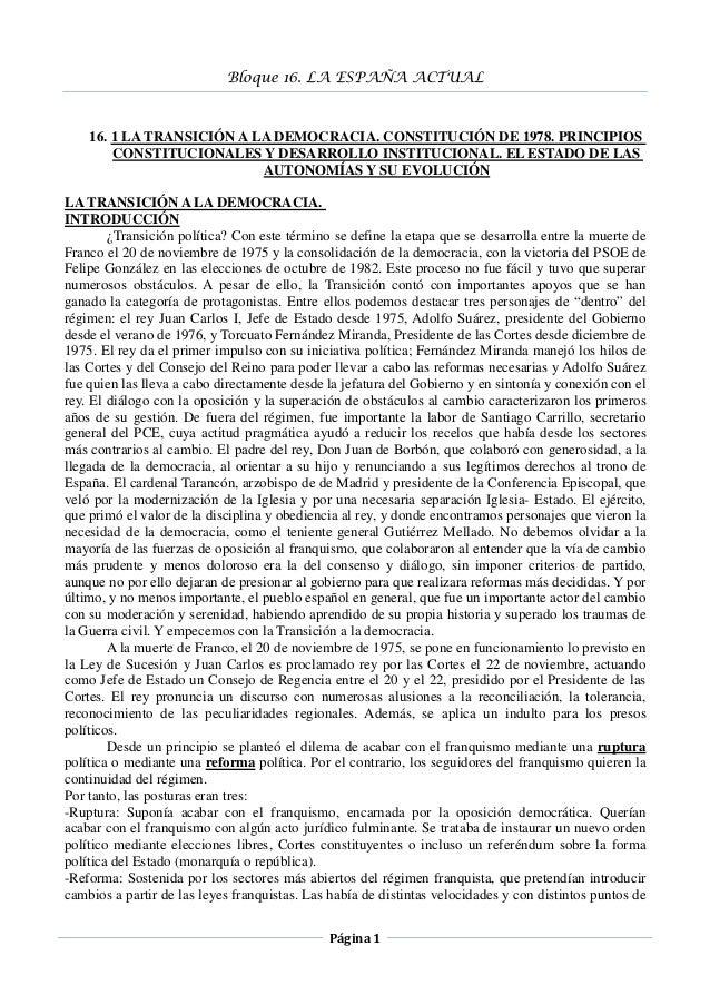 Bloque 16. LA ESPAÑA ACTUAL Página 1 16. 1 LA TRANSICIÓN A LA DEMOCRACIA. CONSTITUCIÓN DE 1978. PRINCIPIOS CONSTITUCIONALE...