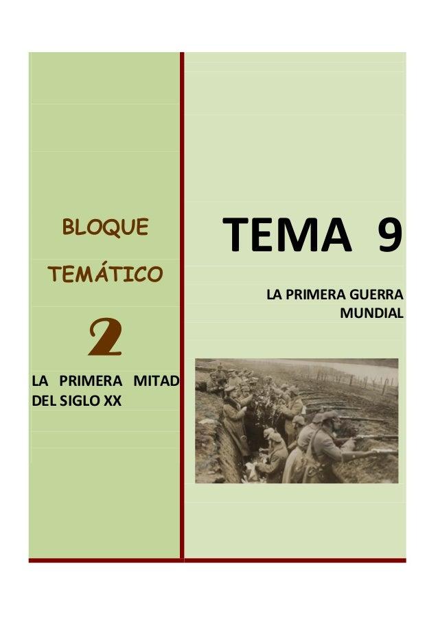 BLOQUE TEMÁTICO 2 LA PRIMERA MITAD DEL SIGLO XX TEMA 9 LA PRIMERA GUERRA MUNDIAL