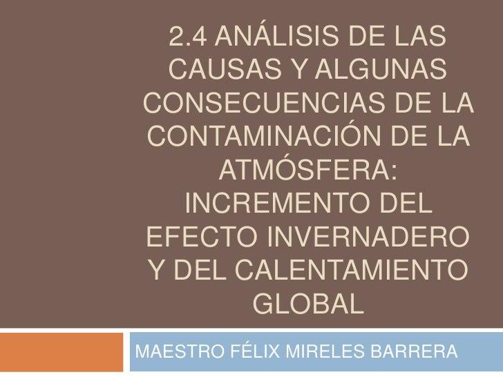 2.4 Análisis de las causas y algunas consecuencias de la contaminación de la atmósfera: incremento del efecto invernadero ...