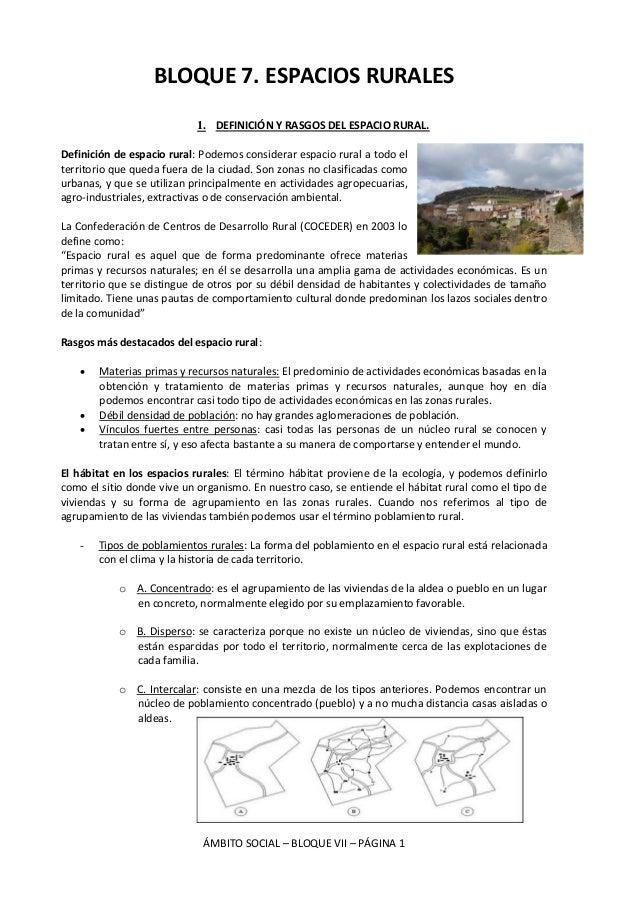 BLOQUE 7. ESPACIOS RURALES 1. DEFINICIÓN Y RASGOS DEL ESPACIO RURAL. Definición de espacio rural: Podemos considerar espac...