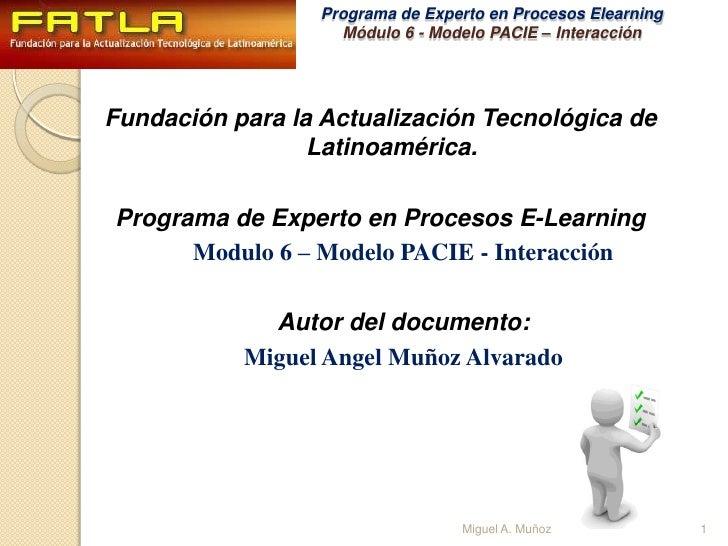 Fundación para la Actualización Tecnológica de Latinoamérica.<br />Programa de Experto en Procesos E-Learning<br />Modulo ...