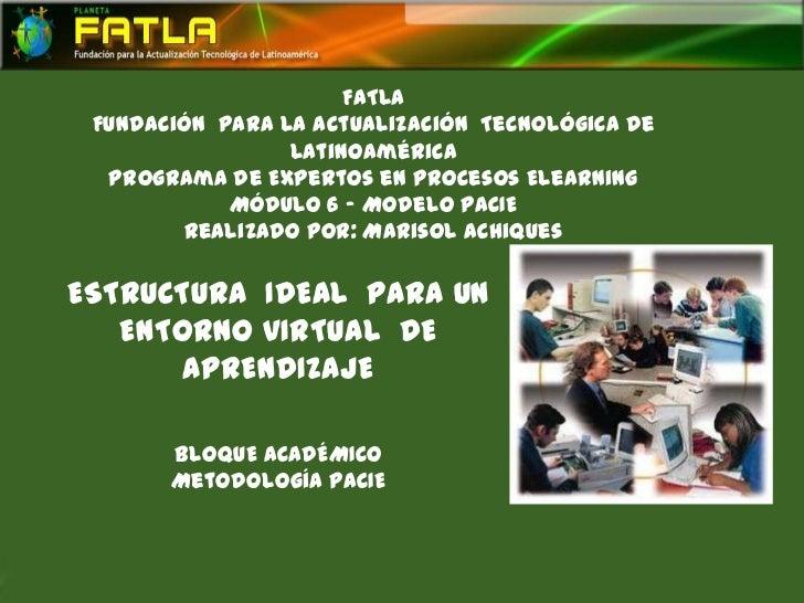 FATLA Fundación para la Actualización Tecnológica de                 Latinoamérica  Programa de Expertos en Procesos Elear...