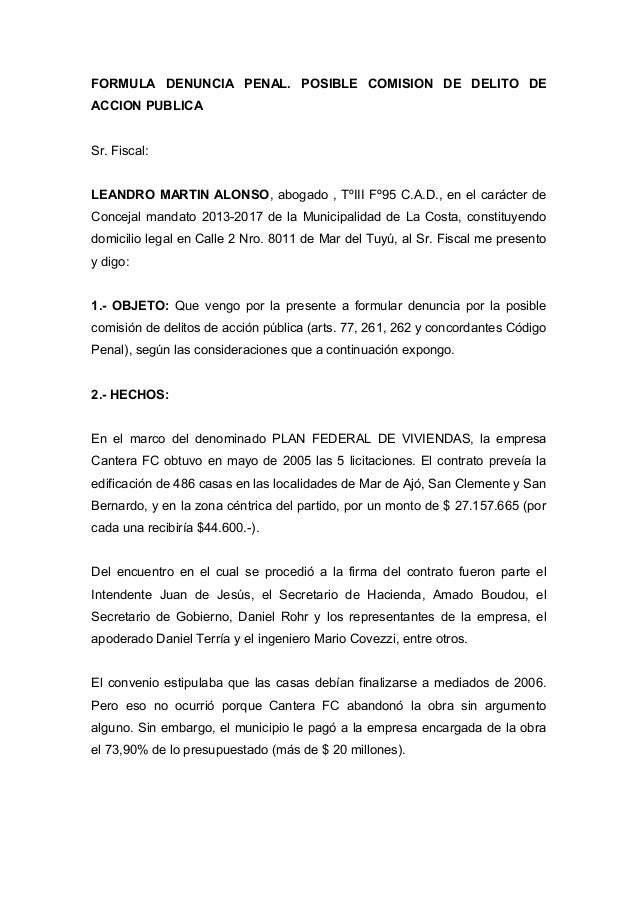 FORMULA DENUNCIA PENAL. POSIBLE COMISION DE DELITO DE ACCION PUBLICA Sr. Fiscal: LEANDRO MARTIN ALONSO, abogado , TºIII Fº...