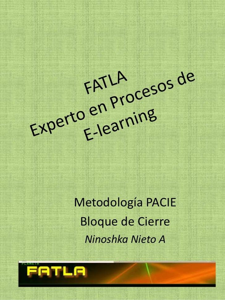 Metodología PACIE Bloque de Cierre Ninoshka Nieto A