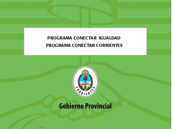 PROGRAMA CONECTAR  IGUALDAD  PROGRAMA CONECTAR CORRIENTES