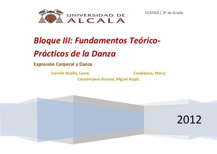 CCAFAD / 2º de GradoBloque III: Fundamentos Teórico-Prácticos de la DanzaExpresión Corporal y Danza       Carreño Rosillo,...