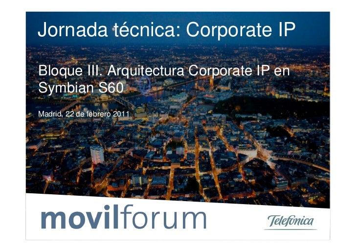 Bloque III. Arquitectura Corporate IP en Symbian S60