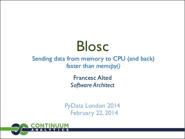 Blosc Talk by Francesc Alted from PyData London 2014