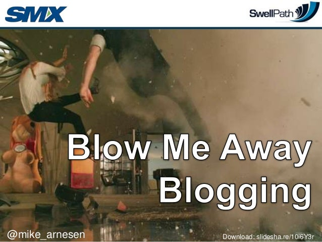 Blow Me Away Blogging