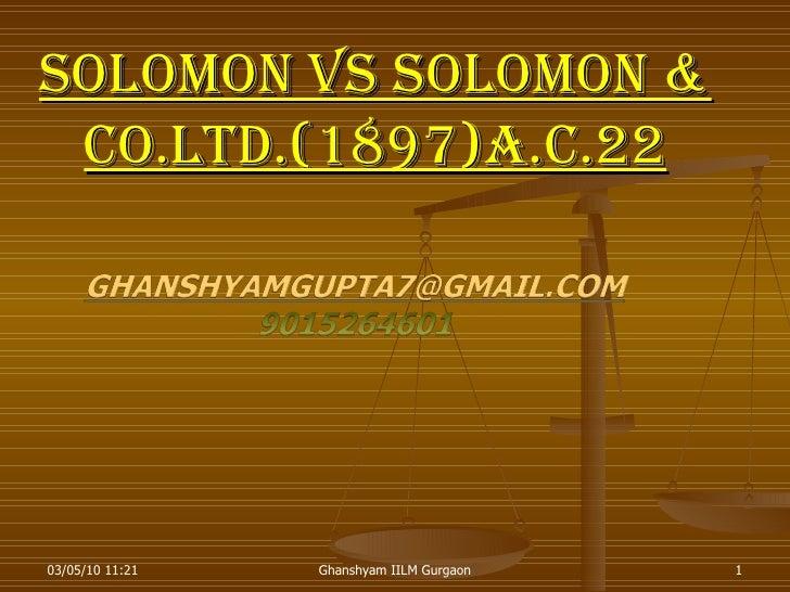 SOLOMON Vs SOLOMON & CO.LTD.(1897)A.C.22 03/05/10   11:21 Ghanshyam IILM Gurgaon