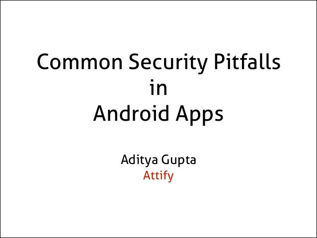 Android Security - Common Security Pitfalls in Android Applications