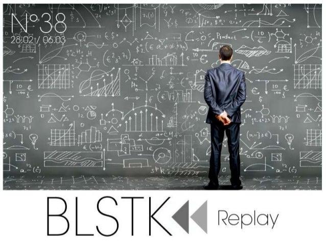 BLSTK Replay n°38 > La revue luxe et digitale du 28.02 au 06.03