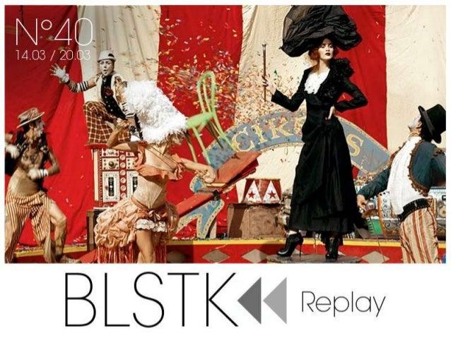 BLSTK Replay n°40 > La revue luxe et digitale du 14.03 au 20.03