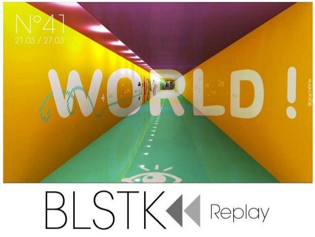 BLSTK Replay n°41 > La revue luxe et digitale du 21.03 au 27.03