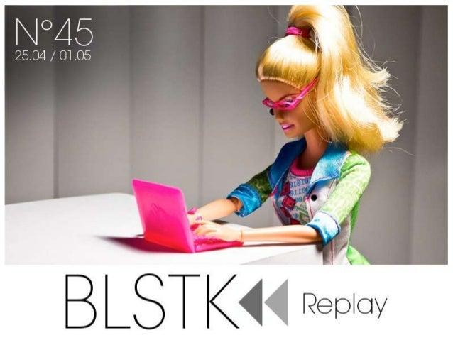 BLSTK Replay n°45 > La revue luxe et digitale du 25.04 au 01.05