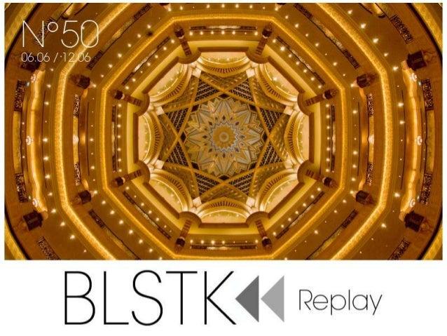 BLSTK Replay n°50 > La revue luxe et digitale du 06.06 au 12.06