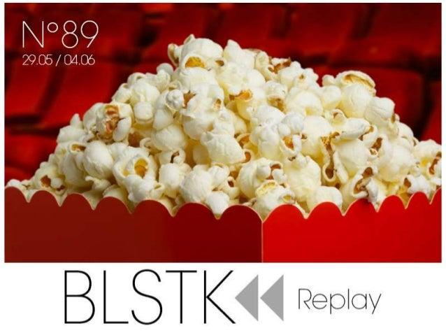 BLSTK Replay n°89 > La revue luxe et digitale du 29.05 au 04.06.14