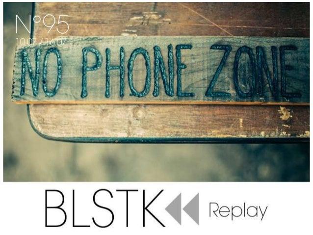 BLSTK Replay n°95 > La revue luxe et digitale du 10.07 au 16.07.14