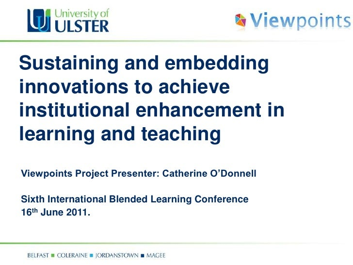 Blended Learning Conference: Sustaining and embedding innovations  to achieve institutional enhancement in learning and teaching