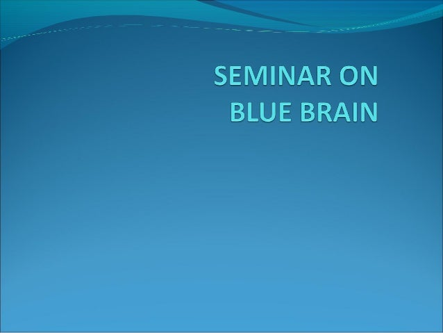 CONTENTS1   INTRODUCTION2    WHAT IS BLUE BRAIN3   WHAT IS VIRTUAL BRAIN4    WHY DO WE NEED VIRTUAL BRAIN5   FUNCTION OF N...