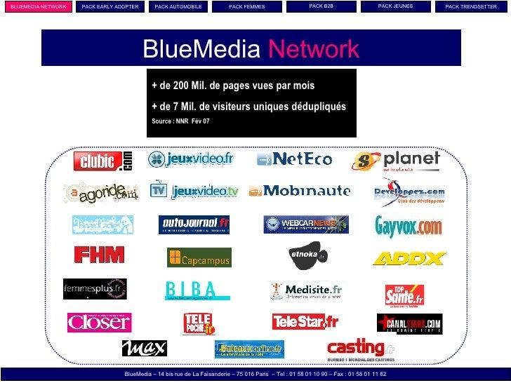 BlueMedia  Network BlueMedia – 14 bis rue de La Faisanderie – 75 016 Paris  – Tel : 01 58 01 10 90 – Fax : 01 58 01 11 82 ...