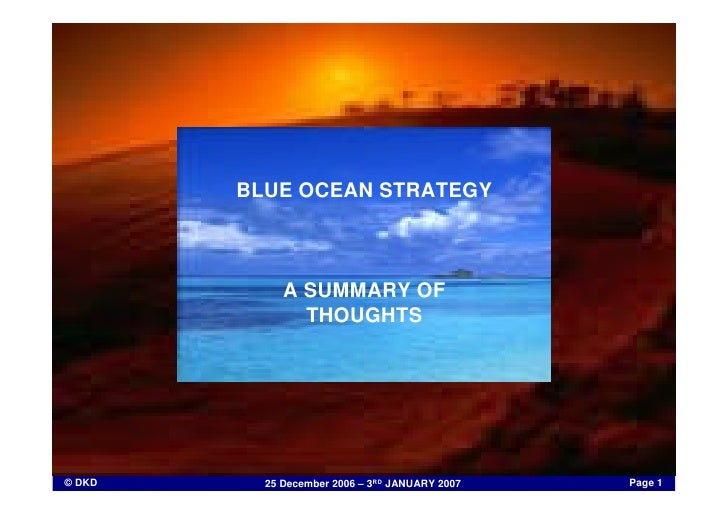 BLUE OCEAN STRATEGY                 A SUMMARY OF                THOUGHTS                                                  ...
