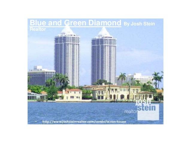 • http://www.joshsteinrealtor.com/condo/ocean-house Blue and Green Diamond By Josh Stein Realtor