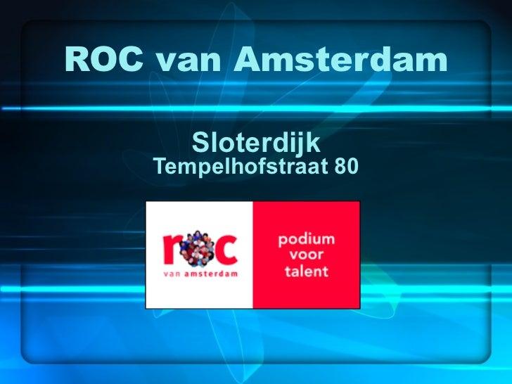 ROC van Amsterdam Sloterdijk Tempelhofstraat 80
