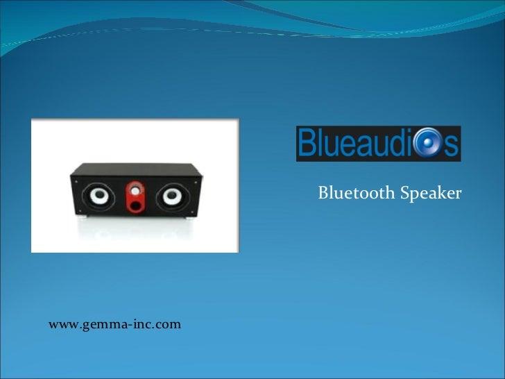 Bluetooth Speaker www.gemma-inc.com