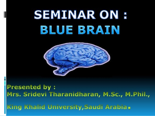 """ """"BLUE BRAIN""""- The name of the world's first virtual brain. That means a machine that can function as human brain. Th..."""