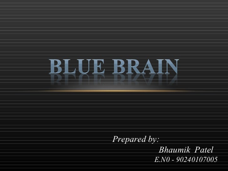 Prepared by: Bhaumik   Patel E.N0 - 90240107005