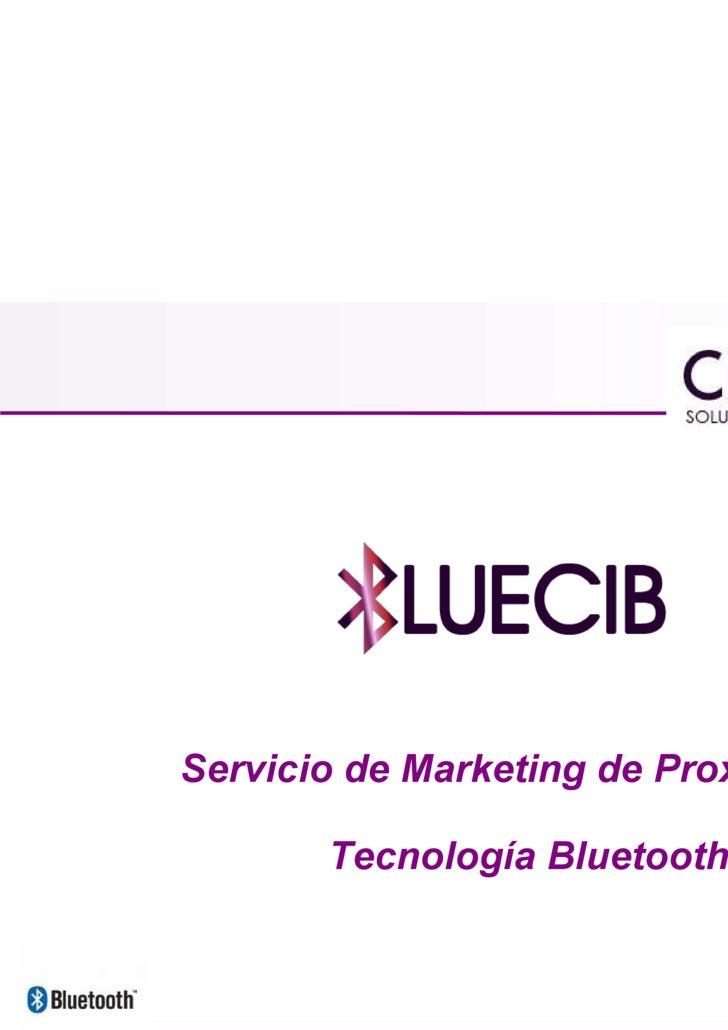 Servicio de Marketing de Proximidad  Tecnología Bluetooth