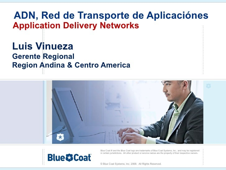 ADN, Red de Transporte de Aplicaciónes   Application Delivery Networks Luis Vinueza Gerente Regional  Region Andina & Cent...