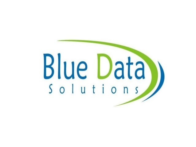 ABOUT US: BLUE DATA SOLUTIONS help our clients successfully to execute and manage business process management and outsourc...