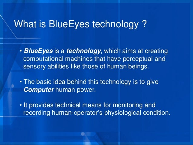 a study about blue eye technology While more research is needed to determine if prolonged digital device use causes permanent damage to the eyes, many eye doctors are concerned about the effects of blue (hev) light emitted from digital devices.