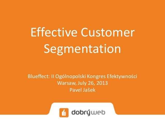 Blueffect 2013 - Skuteczna segmentacja klientów w Google Analytics