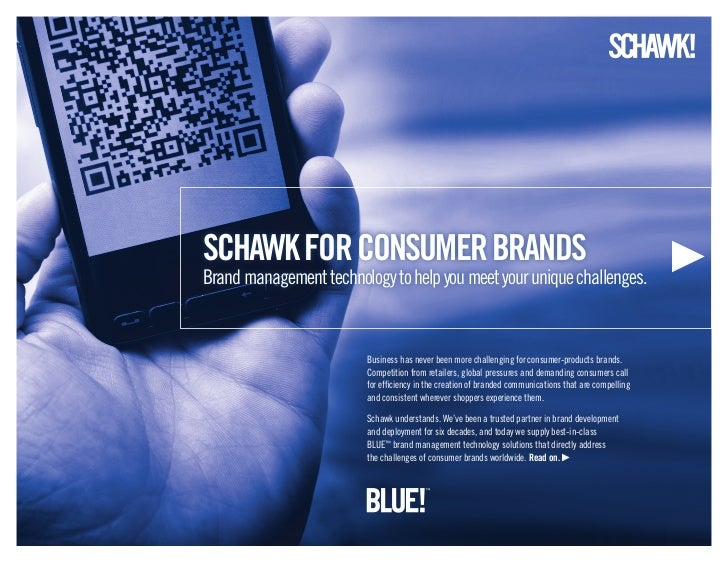 schawk for coNsUMEr BraNDsBrand management technology to help you meet your unique challenges.                         Bus...